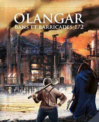 Olangar – Bans et barricades, tome 1