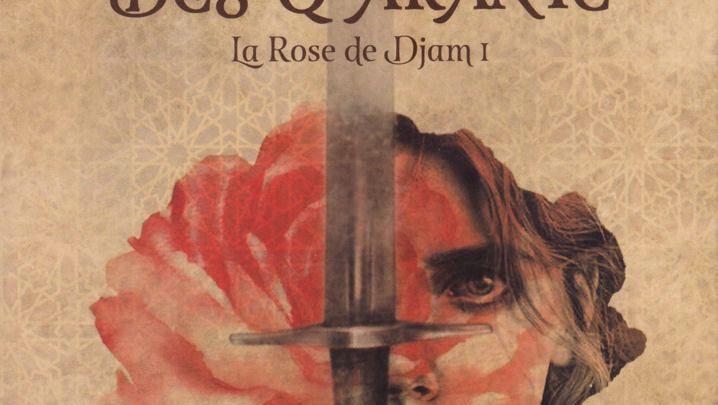La rose de Djam, tome 1 : L'appel des Quarante