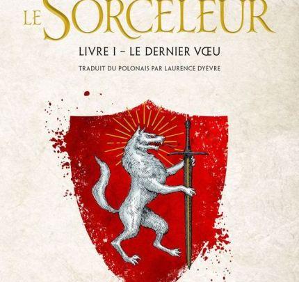 Le Sorceleur / The Witcher, tome 1 : Le dernier vœu