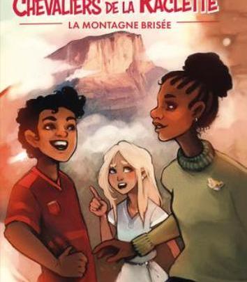 Les Chevaliers de la Raclette, tome 2 : La Montagne brisée