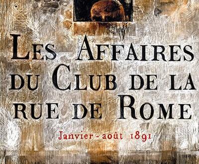 Affaires du club de la Rue de Rome