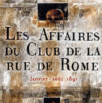 Les Affaires du Club de la Rue de Rome (janvier-août 1891)