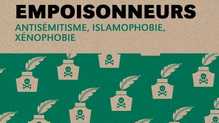 Les empoisonneurs – Antisémitisme, islamophobie, xénophobie