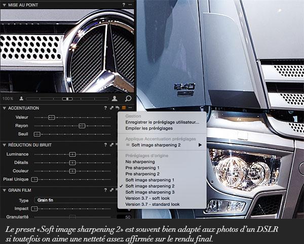 Le preset «Soft image sharpening 2» est souvent bien adapté aux photos d'un DSLR si toutefois on aime une netteté assez affirmée sur le rendu final.