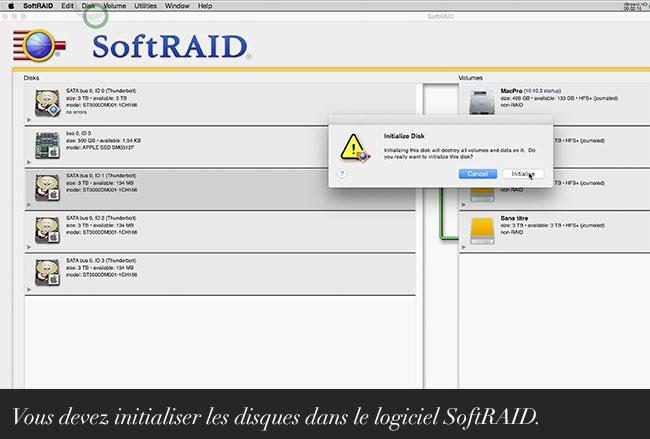 Vous devez initialiser les disques dans le logiciel SoftRAID.