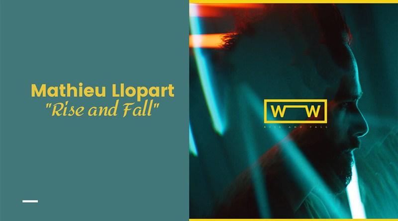 """Découvrez l'EP """"Rise and Fall""""de Mathieu Llopart - Le blog du hérisson"""