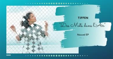 Des Mots dans l'Air nouvel EP de Tiffen - Le blog du hérisson