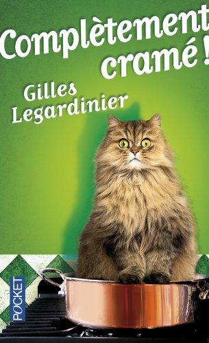 Complètement cramé de Gilles Legardinier.