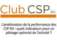 Club CSP du 23 mars : L'amélioration de la performance des CSP RH : quels indicateurs pour un pilotage optimisé de l'activité ? (épisode 1/3)