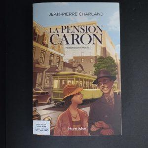 La pension Caron, tome 1