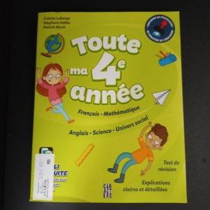 Toute ma 4e année : français, mathématiques, anglais, science, univers social