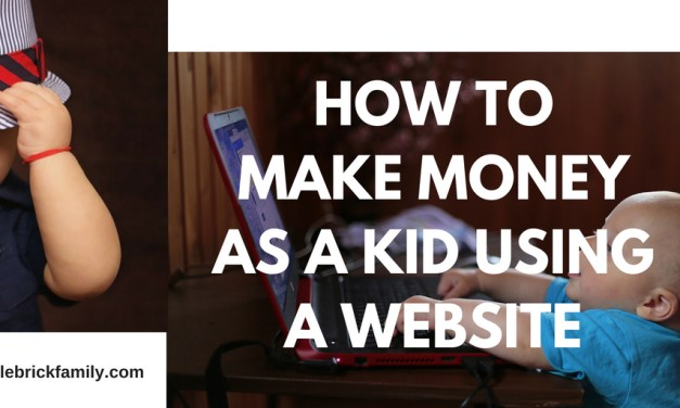 How To Make Money As A Kid Using A Website