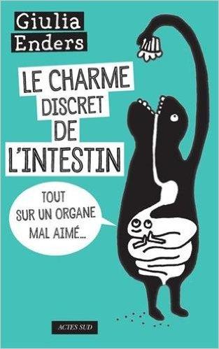 """[Livre] """"Le charme discret de l'intestin"""", pourquoi il faut le lire"""
