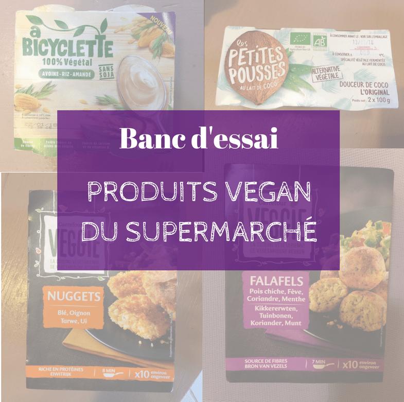 [Menu VG de Janvier] Banc d'essai : les produits vegan du supermarché