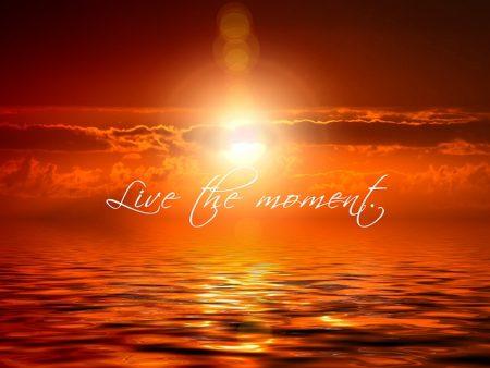 live the moment - instant présent