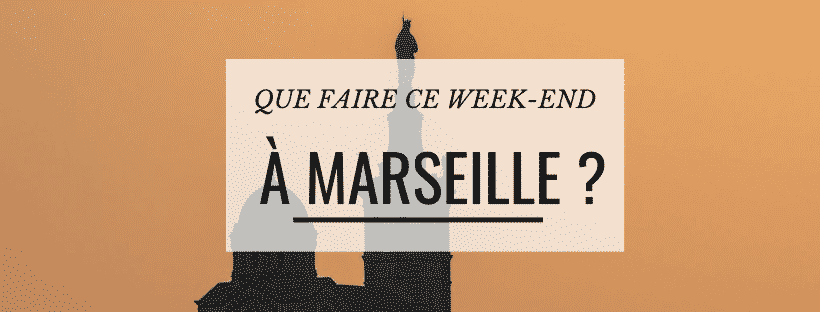 Que faire ce week-end à Marseille ? (15-16 février)