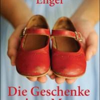 Cecilia Engler: Die Geschenke meiner Mutter