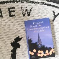 Elizabeth Strout: Die Unvollkommenheit der Liebe