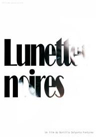 Affiche provisoire « Lunettes noires » – Court métrage de Bertille Delporte-Fontaine