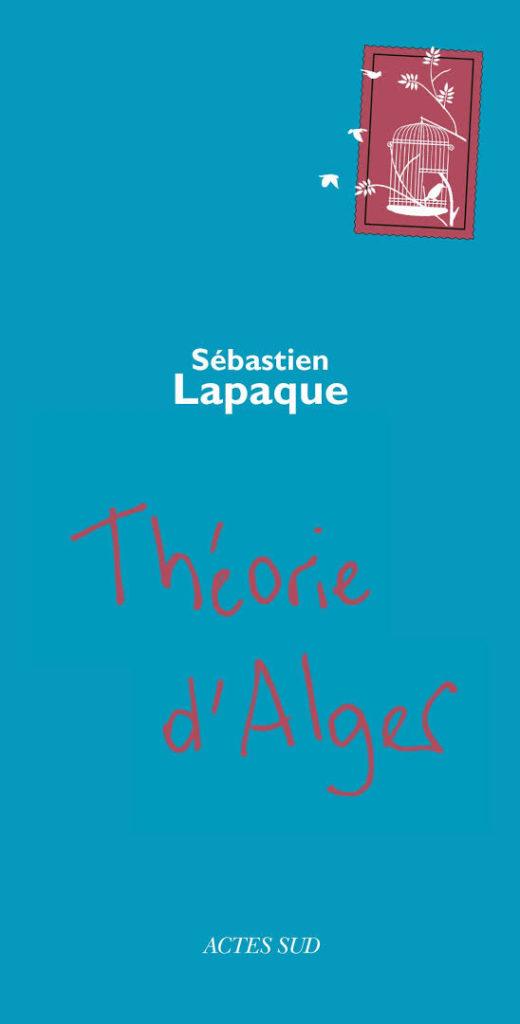 theorie-d-alger-sebastien-lapaque