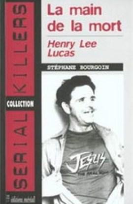 henrylee - Henry Lee Lucas, la main de la mort