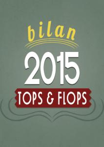 Bilan : tops et flops 2015