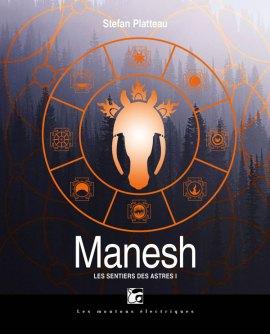 manesh stefan platteau - Manesh (Les sentiers des astres #1)