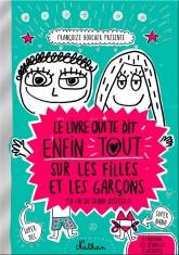 Le livre qui te dit enfin tout sur les filles et les garçons