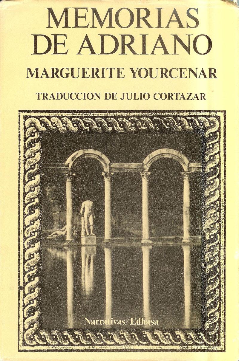 """Ejemplar del libro """"Memorias de Adriano"""" de Marguerite Yourcenar, traducción Julio Cortazar, al que se hace referencia en este artículo."""