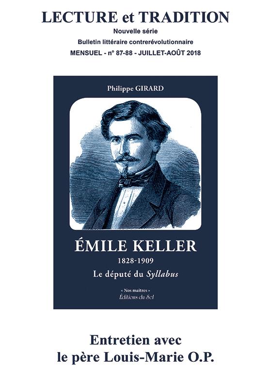 N° 87-88 (nouvelle série), juillet-août 2018 : Émile Keller : le député du Syllabus - Entretien avec le père Louis-Marie O.P.
