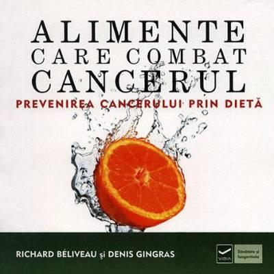 Alimente care combat cancerul (recenzie)