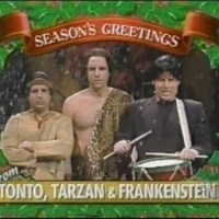 Season's Greetings from Tonto, Tarzan and Frankenstein['s monster]