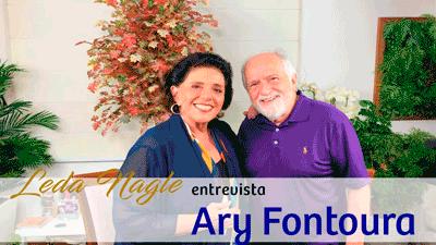 ARY FONTOURA: UMA LINDA CARREIRA E UMA BELA HISTÓRIA DE VIDA | LEDA NAGLE