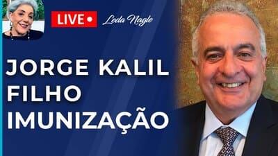 IMUNIZAÇÃO: COM A PALAVRA O ESPECIALISTA JORGE KALIL FILHO