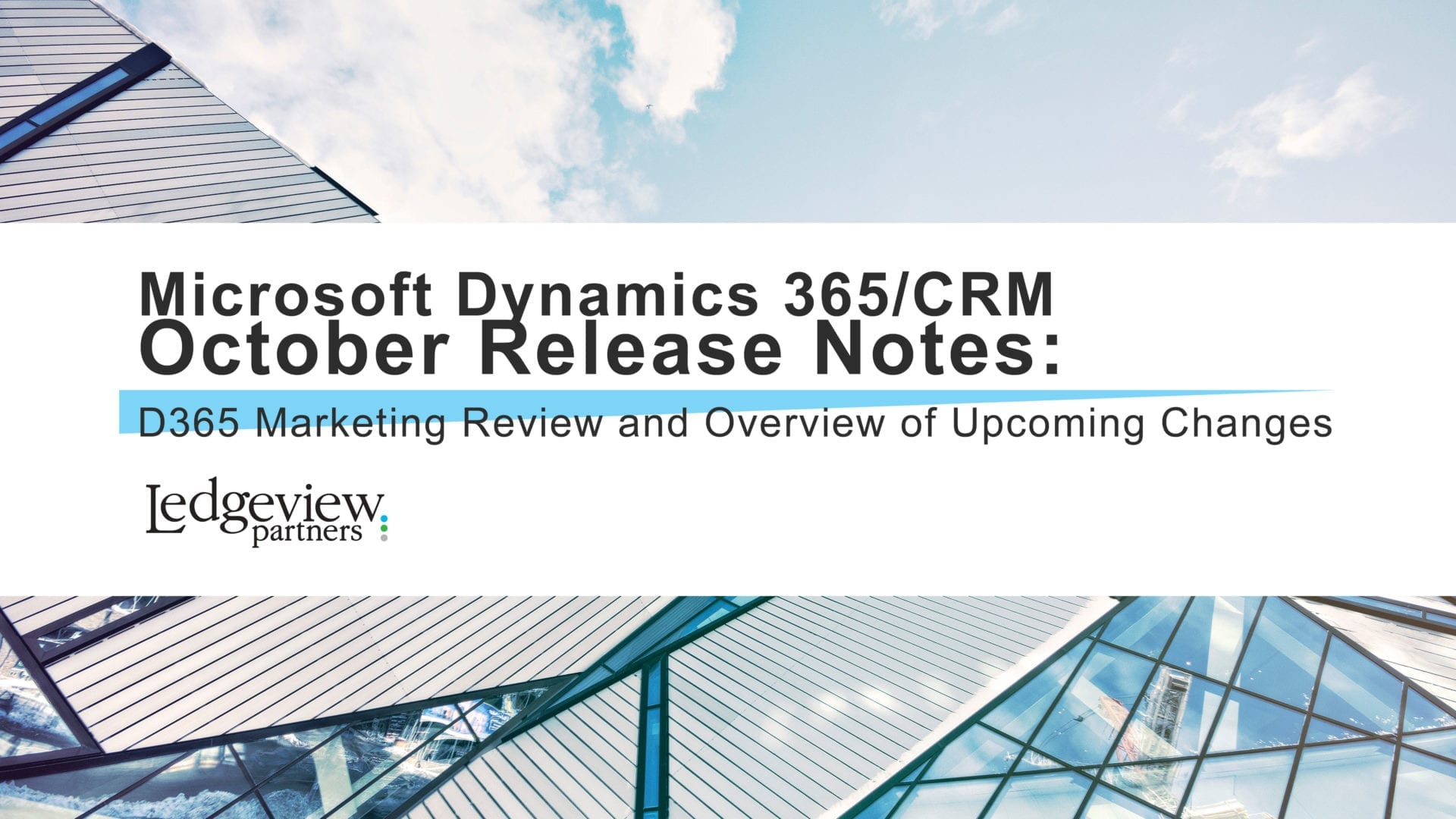 Microsoft Dynamics 365 Crm October Release Notes D365 Marketing Review And Overview Of Upcoming