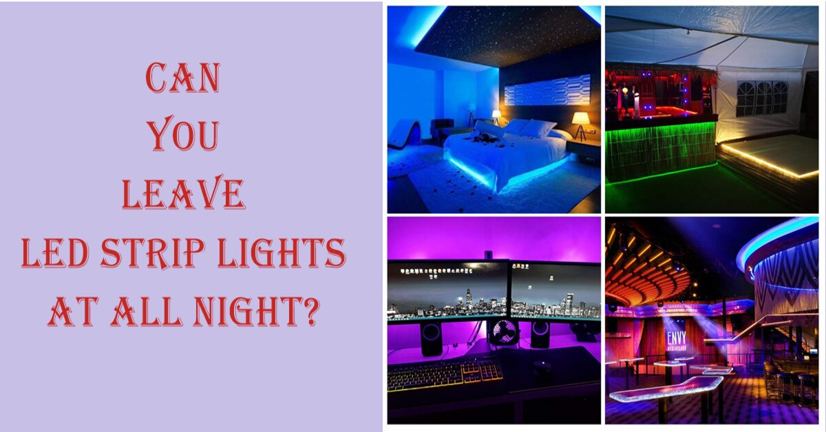 can LED strip lights be left on 24/7