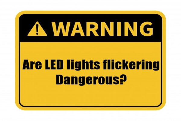 are flickering led lights dangerous