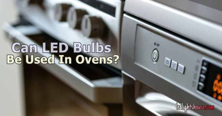 can led bulbs be used in ovens