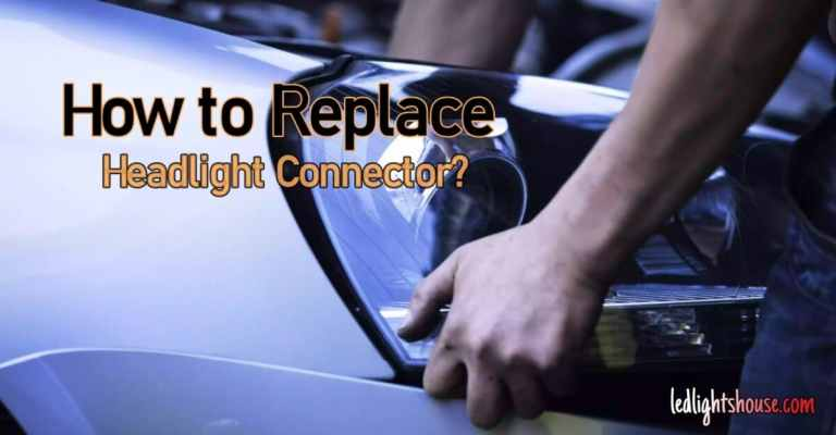 How to replace headlight connector