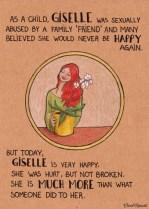 """Da bambina Giselle è stata abusata da un """"amico"""" di famiglia e molti hanno pensato che non sarebbe mai più stata felice. Ma oggi Giselle è molto felice. E' stata ferita, ma non distrutta. Vale molto di più di quello che qualcuno le ha fatto."""