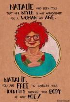 A Natalie dicono che il suo stile non è appropriato per una donna della sua età. Natalie, sei libera di esprimere la tua identità attraverso il tuo corpo a tutte le età!