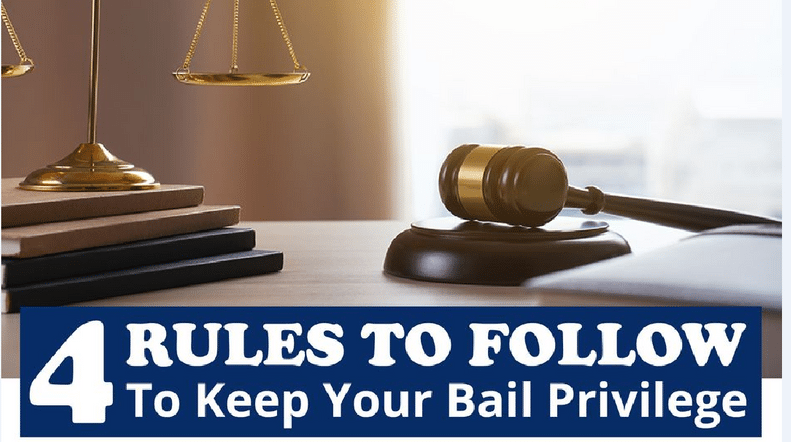 4 Rules To Follow To Keep Your Bail Privilege