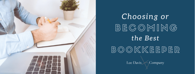 Choosing or Becoming the Best Bookkeeper