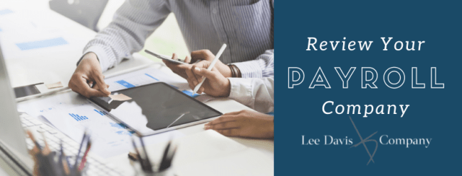 Review Your Payroll Company - Lee Davis and Company