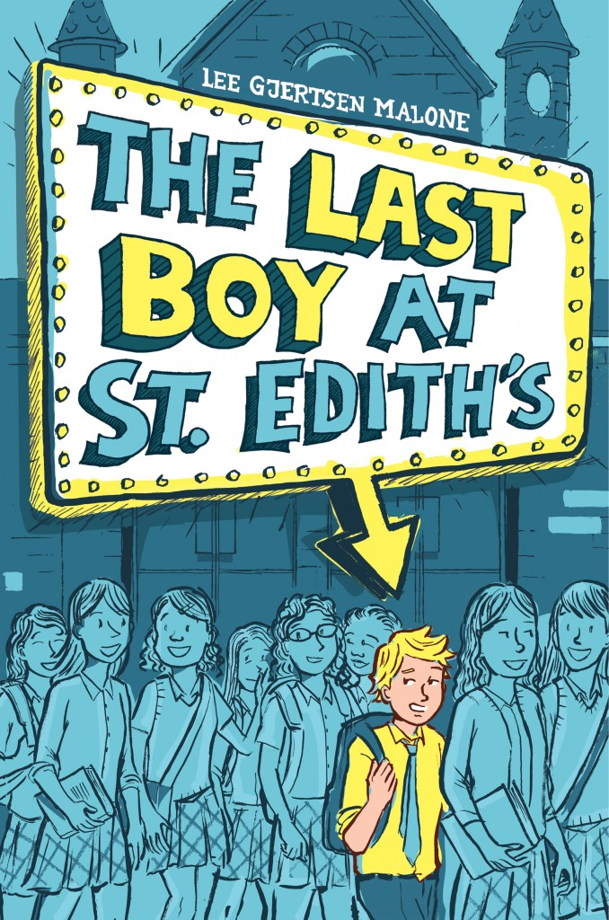 The Last Boy at St. Edith's by Lee Gjertson Malone