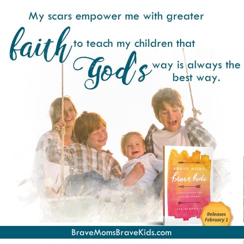My scars empower me with greater faith to teach my children that God's way is always the best way. #bravemomsbravekids