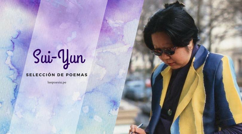 Poemas escogidos de Sui-Yun, la poeta del verbo y la sangre