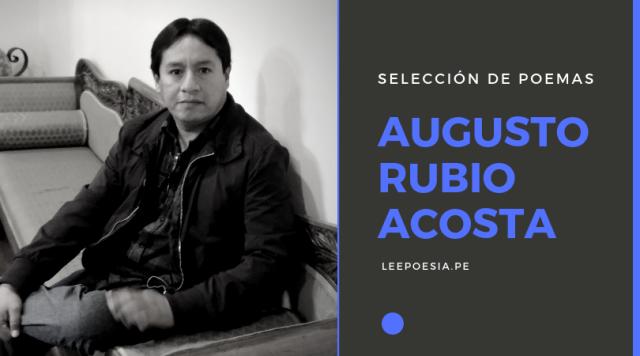 3 poemas de «El arte de remontar la zozobra» de Augusto Rubio Acosta