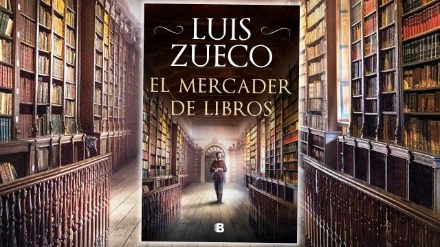 El mercader de libros es la nueva novelad e Luis Zueco