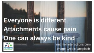 Everyone is differentAttachments cause painOne